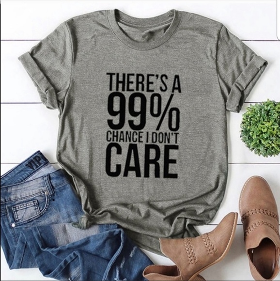 Tops - NEW 99% I Don't care graphic T-shirts